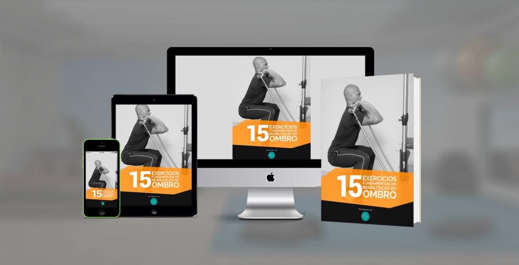 E-book gratuito: 15 exercícios fundamentais nas patologias do ombro