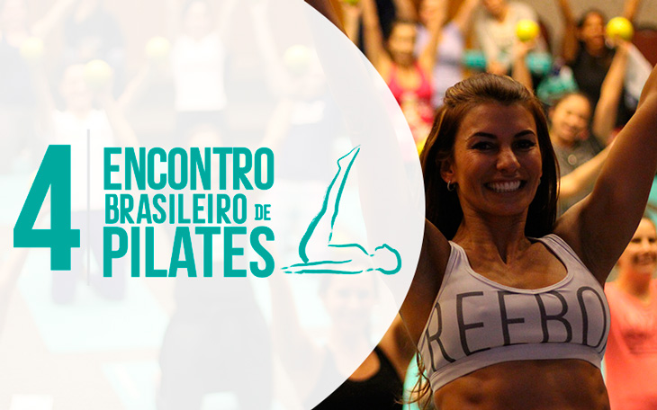 Conheça o IV Encontro Brasileiro de Pilates!