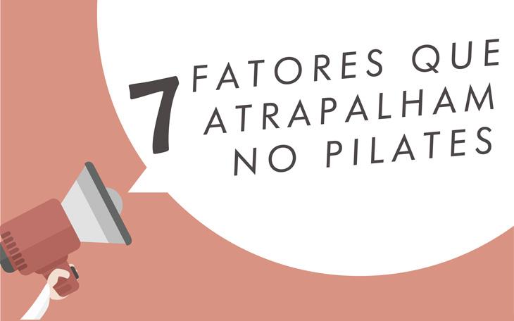 7 Fatores que atrapalham os Benefícios do Pilates