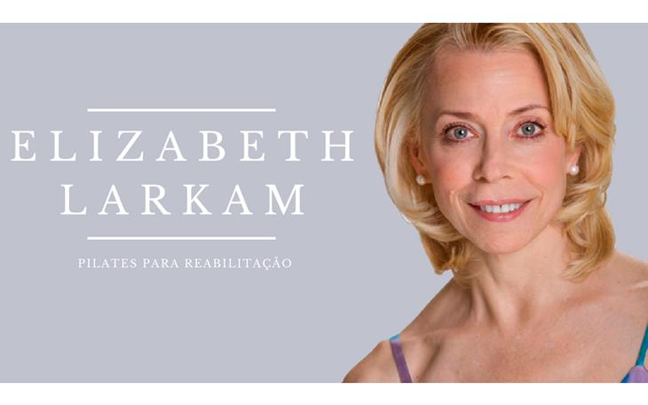 Elizabeth Larkam – Conheça a Maior Autoridade em Pilates para Reabilitação
