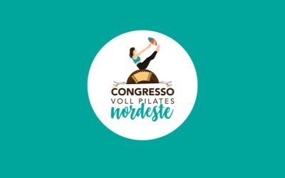 Congresso VOLL Pilates Nordeste: o mais novo evento do Grupo VOLL
